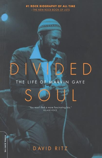 Divided Soul: The Life of Marvin Gaye by Ritz, David