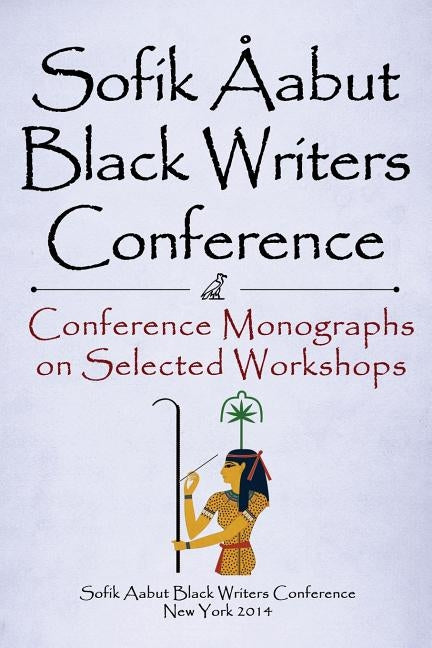 Sofik Aabut Black Writers Conference: Conference Monographs on Selected Workshops by Bediako, Kazembe