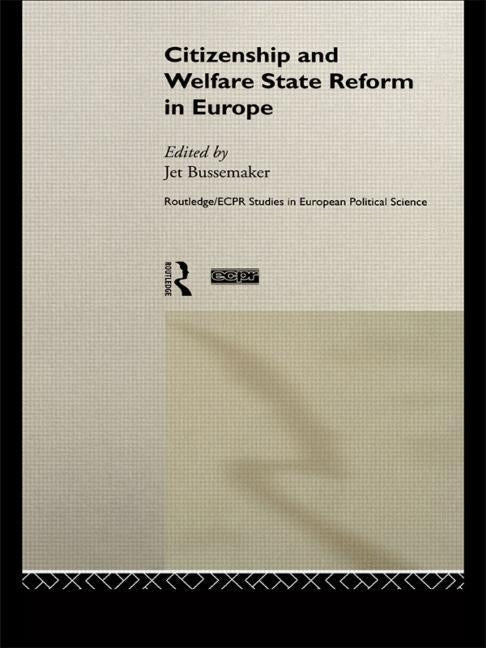 Citizenship and Welfare State Reform in Europe by Bussemaker, Jet