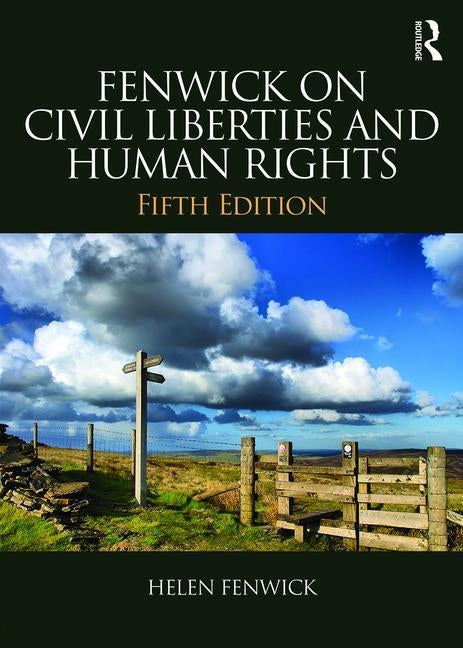 Fenwick on Civil Liberties & Human Rights by Fenwick, Helen