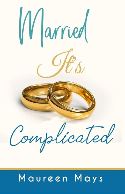 Married It's Complicated by Mays, Maureen