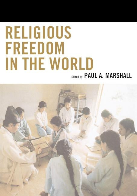 Religious Freedom in the World by Marshall, Paul a.