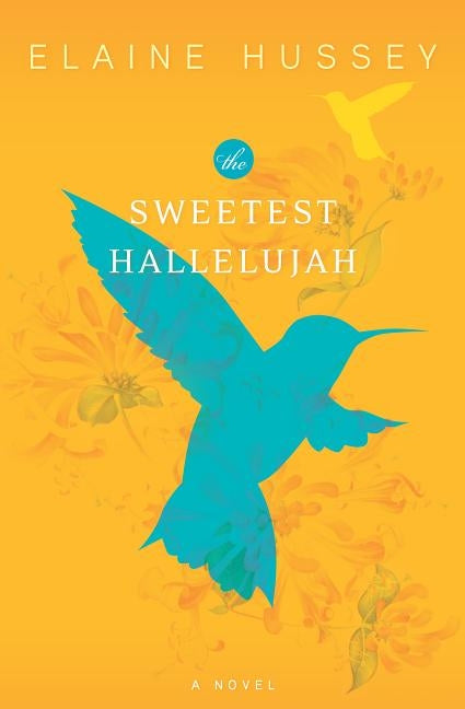 The Sweetest Hallelujah by Hussey, Elaine