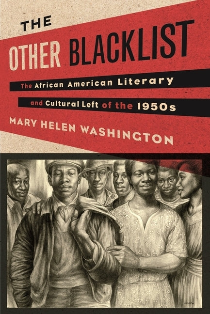 The Other Blacklist: The African American Literary and Cultural Left of the 1950s by Washington, Mary