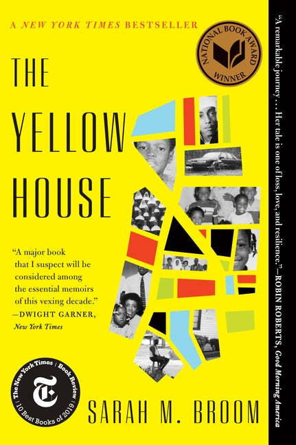The Yellow House: A Memoir (2019 National Book Award Winner) by Broom, Sarah M.