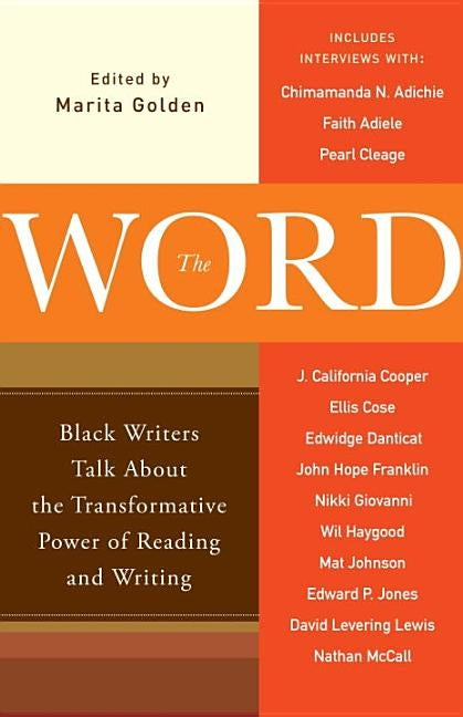 The Word: Black Writers Talk about the Transformative Power of Reading and Writing by Golden, Marita