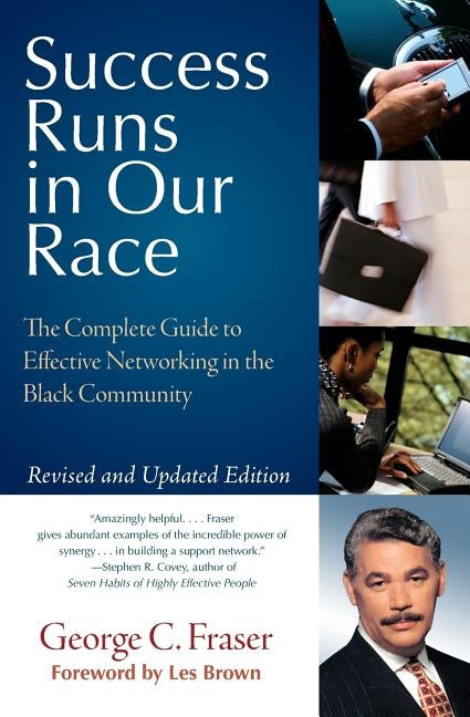 Success Runs in Our Race: The Complete Guide to Effective Networking in the Black Community by Fraser, George C.