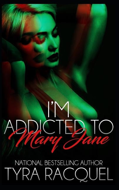 I'm Addicted To Mary Jane by Racquel, Tyra