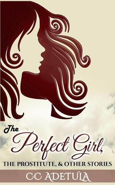 The Perfect Girl, The Prostitute & Other Stories by Adetula, CC