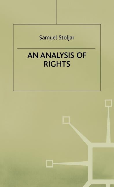 An Analysis of Rights by Stoljar, Samuel J.