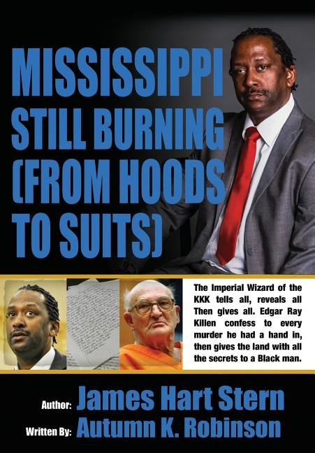 Mississippi Still Burning: From Hoods to Suits by Stern, James Hart