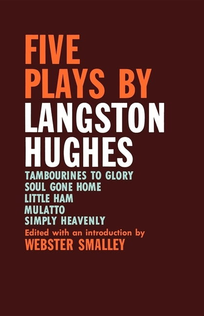 Five Plays by Langston Hughes by Smalley, Webster