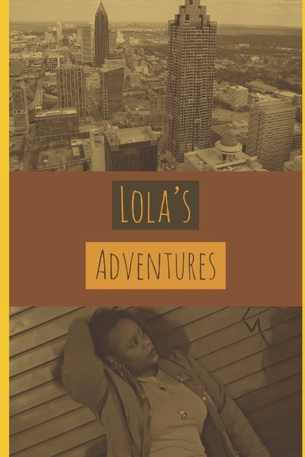 Lola's Adventures: Book 1 by Lindsey, Lanett