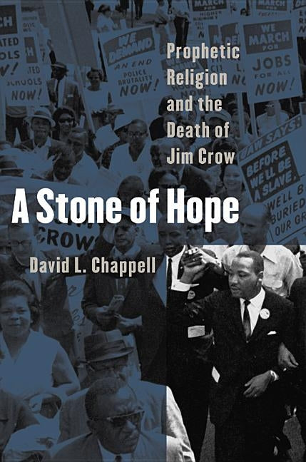A Stone of Hope: Prophetic Religion and the Death of Jim Crow by Chappell, David L.