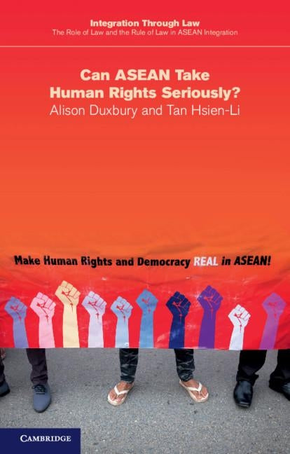 Can ASEAN Take Human Rights Seriously? by Duxbury, Alison