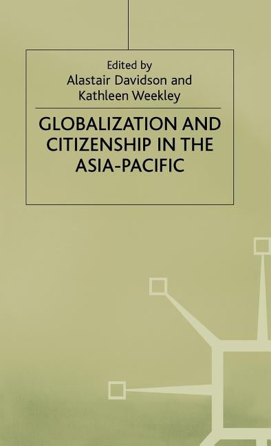 Globalization and Citizenship in the Asia-Pacific by Davidson, A.