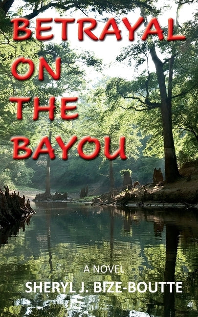 Betrayal on the Bayou by Bize-Boutte, Sheryl J.
