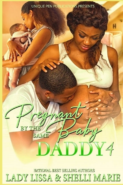 Pregnant by the Same Baby Daddy 4 by Marie, Shelli