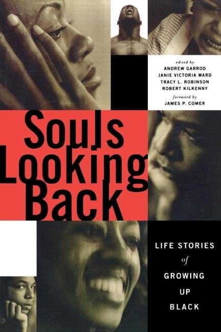 Souls Looking Back: Life Stories of Growing Up Black by Garrod, Andrew