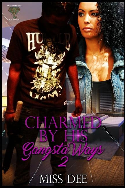 Charmed By His Gangsta Ways 2 by Dee