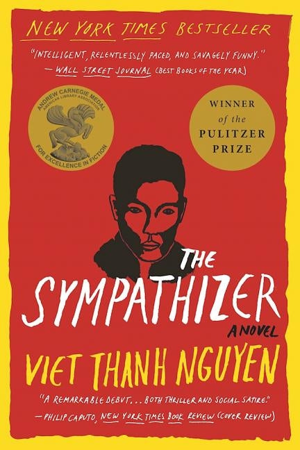 The Sympathizer: A Novel (Pulitzer Prize for Fiction) by Nguyen, Viet Thanh