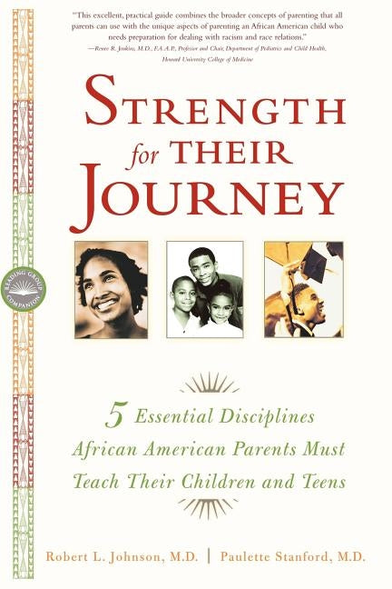 Strength for Their Journey: 5 Essential Disciplines African-American Parents Must Teach Their Children and Teens by Johnson, Robert L.