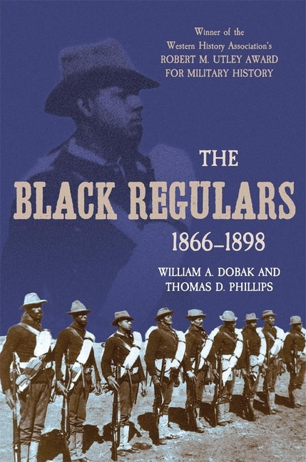 The Black Regulars, 1866-1898 by Dobak, William a.