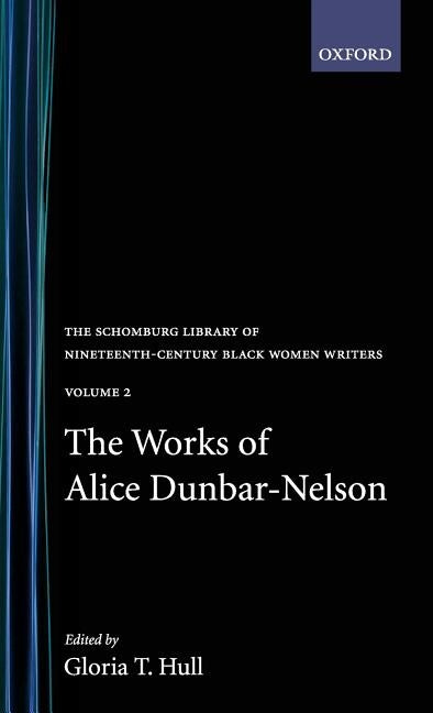 The Works of Alice Dunbar-Nelson: Volume 2 by Dunbar-Nelson, Alice