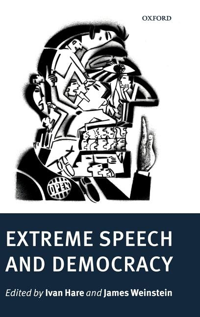 Extreme Speech and Democracy by Hare, Ivan