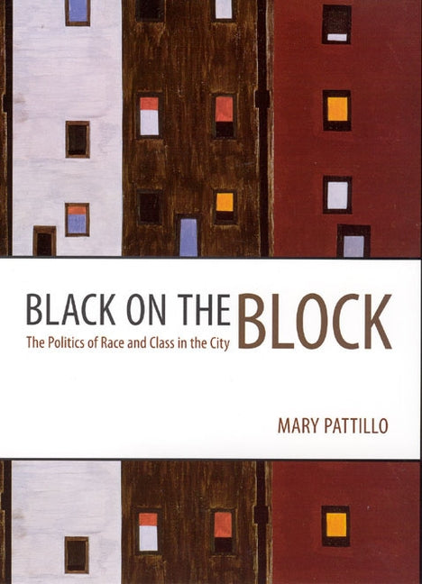 Black on the Block: The Politics of Race and Class in the City by Pattillo, Mary