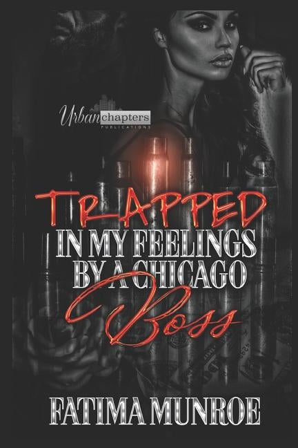 Trapped in My Feelings by a Chicago Boss by Accuprose Editing Services