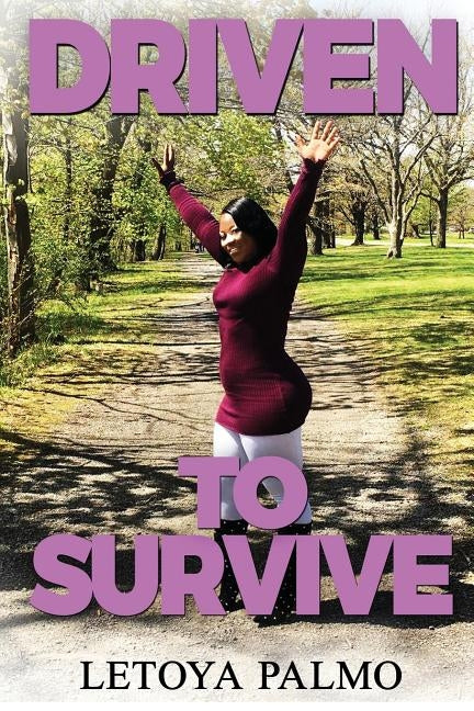 Driven to Survive by Palmo, Letoya