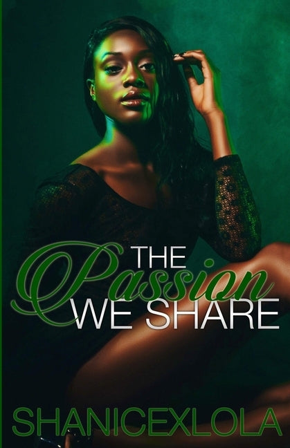 The Passion We Share by Shanice Swint, Shanicexlola