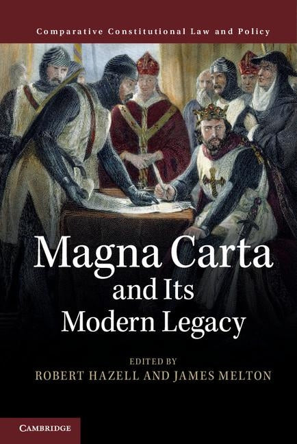 Magna Carta and Its Modern Legacy by Hazell, Robert