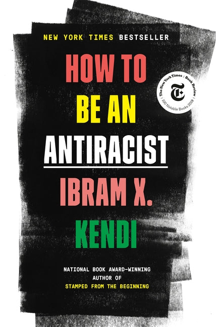 How to Be an Antiracist by Kendi, Ibram X.