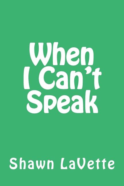 When I Can't Speak by Lavette, Shawn