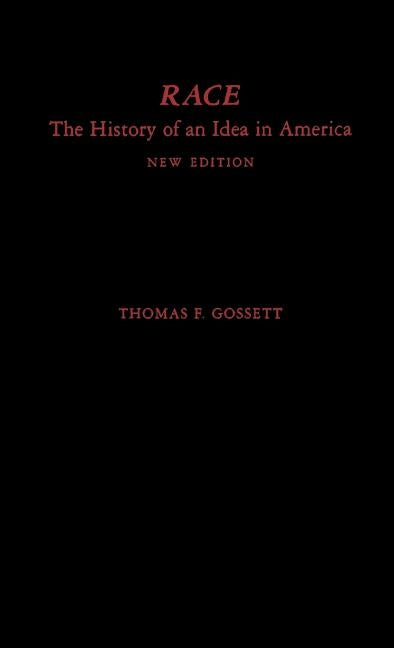 Race: The History of an Idea in America by Gossett, Thomas F.