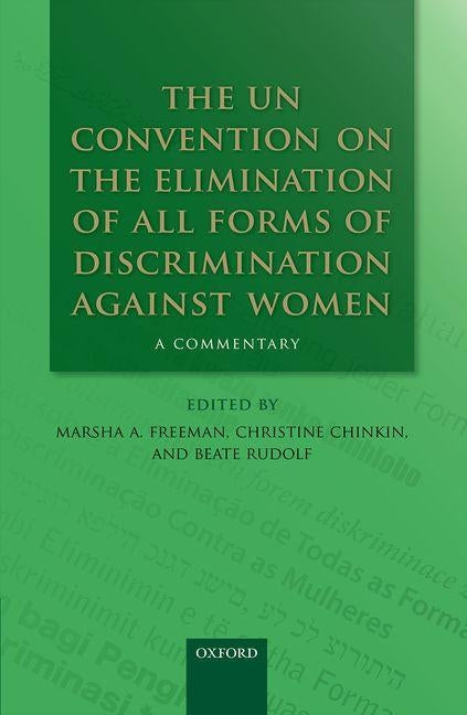 The Un Convention on the Elimination of All Forms of Discrimination Against Women: A Commentary by Freeman, Marsha A.