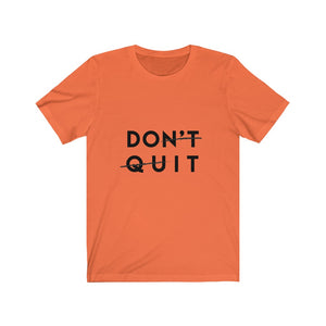 Short Sleeve Premium Tee - Don't Quit