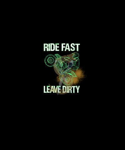 Ride Fast Leave Dirty * Panel