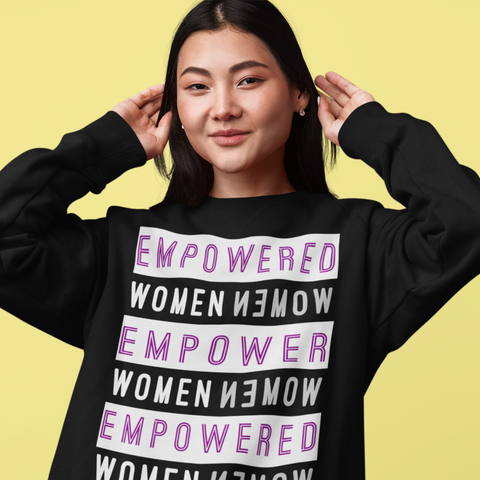 Empowered Women | Women Sweatshirt