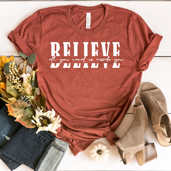 All you need is inside you - Believe | Women Empowerment Graphic Tee