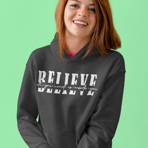 All you need is inside you - Believe | Women Hoodie