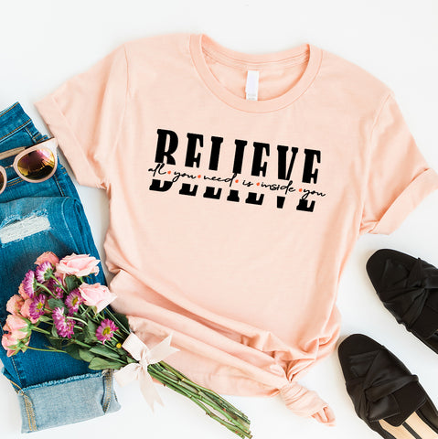 All you need is inside you - Believe | Women Tee