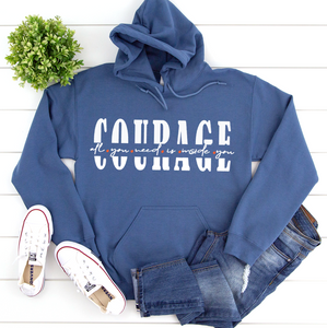 All you need is Courage | Women Empowerment Graphic Hoodie