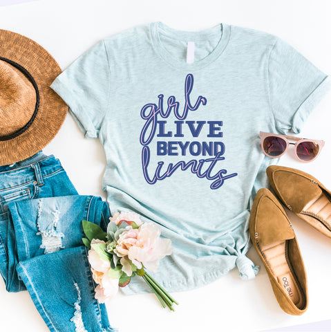 Girl Live Beyond | Women Empowerment Graphic Tee