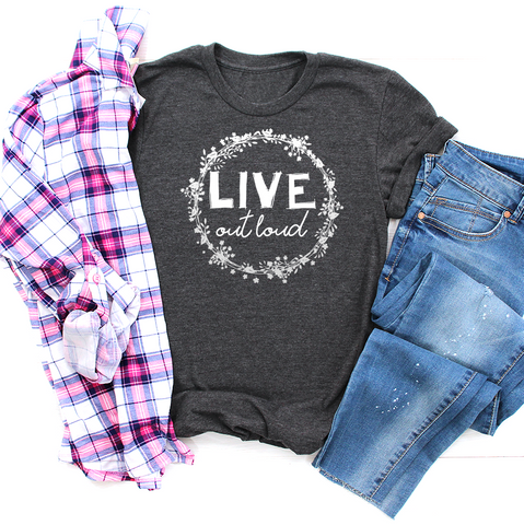 Women's Favorite TShirt  |  Live out Loud