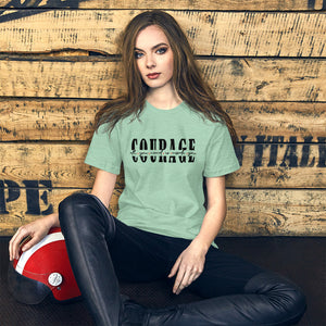 Courage | Women Empowerment Graphic Tee