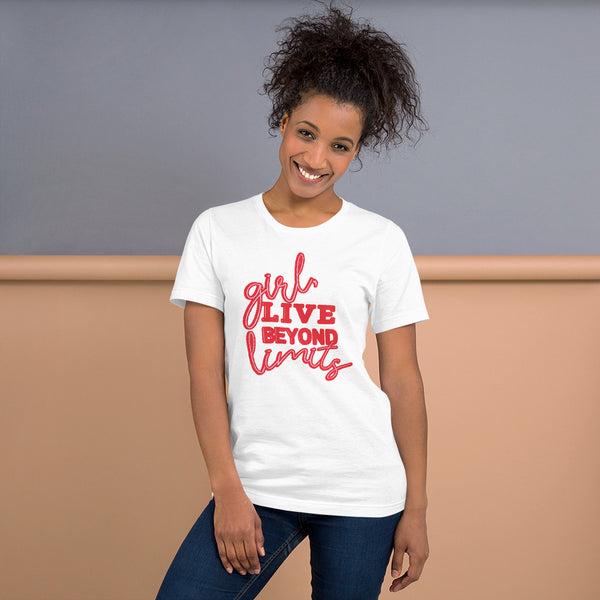 Girl, Live beyond Limits | Women Empowerment Tshirt