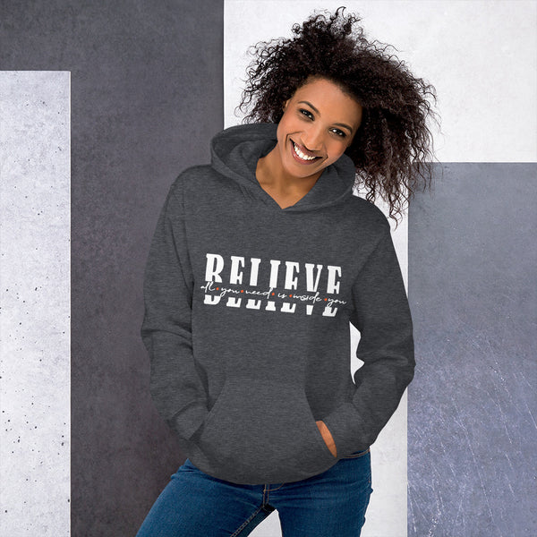 All you need is inside you - Believe | Women Empowerment Graphic Hoodie